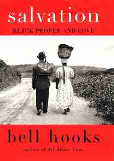 Salvation: Black People And Love by Bell Hooks