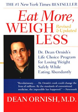 Book Eat More, Weigh Less: Dr. Dean Ornish's Life Choice Program for Losing Weight Safely While Eating… by Dean Ornish