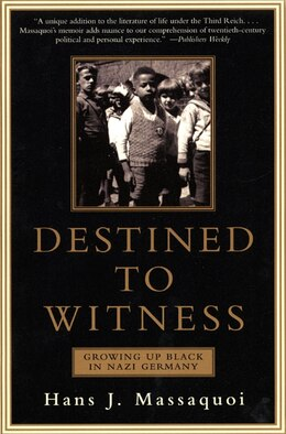 Book Destined To Witness: Growing Up Black in Nazi Germany by Hans Massaquoi