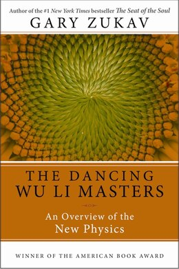 Book Dancing Wu Li Masters: An Overview of the New Physics by Gary Zukav