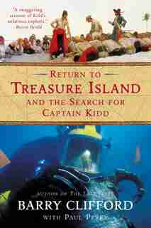 Return To Treasure Island And The Search For Captain Kidd by Barry Clifford