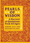 Book PEARLS OF WISDOM: A Harvest Of Quotations From All Ages by Jerome Agel