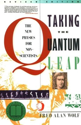Book Taking The Quantum Leap: The New Physics For Nonscientists by Fred A. Wolf