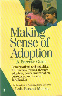 Book Making Sense Of Adoption: A Parent's Guide by Lois Ruskai Melina