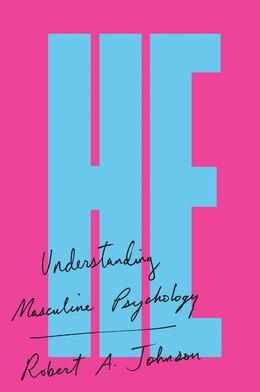 Book He: Understanding Masculine Psychology by Robert A. Johnson