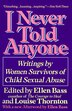 I Never Told Anyone: Writings By Women Survivors Of Child Sexual Abuse by Ellen Bass