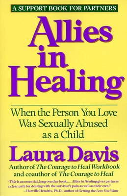 Book Allies In Healing: When The Person You Love Is A Survivor Of Child Sexual Abuse by Laura Davis