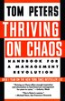 THRIVING ON CHAOS: Handbook for a Management Revolution by Tom Peters