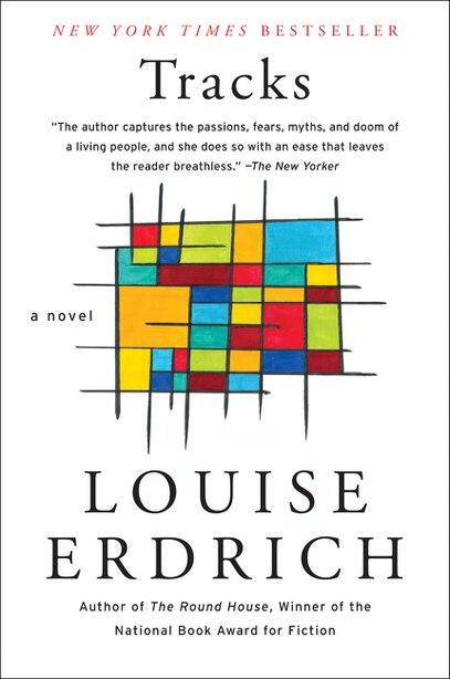 Tracks: A Novel by Louise Erdrich