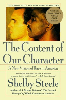 Book The Content of Our Character: A New Vision of Race In America by Shelby Steele