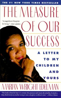 Book The Measure Of Our Success: Letter to My Children and Yours by Marian Wright Edelman