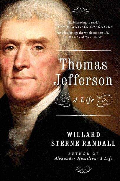 Thomas Jefferson: A Life by Willard Sterne Randall