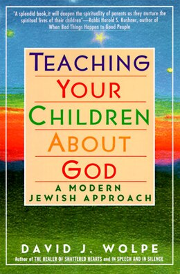 Book Teaching Your Children About God: A Modern Jewish Approach by David J. Wolpe