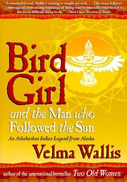 Book Bird Girl and the Man Who Followed the Sun by Velma Wallis