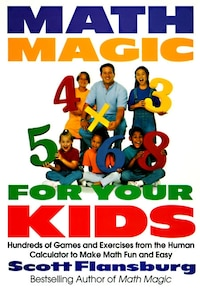 Math Magic For Your Kids: Hundreds Of Games And Exercises From The Human Calculator To Make Math…