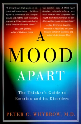 Book A Mood Apart: The Thinker's Guide To Emotion And Its Disorders by Peter C. Whybrow