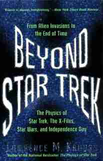 Beyond Star Trek: From Alien Invasions To The End Of Time by Lawrence M. Krauss