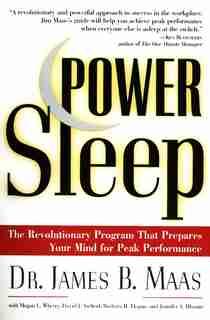 Power Sleep: The Revolutionary Program That Prepares Your Mind For Peak Performance by James B Maas