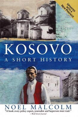 Book Kosovo: A Short History by Noel Malcolm