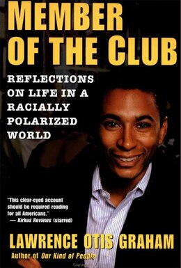 Book A Member Of The Club: Reflections on Life in a Racially Polarized World by Lawrence Otis Graham