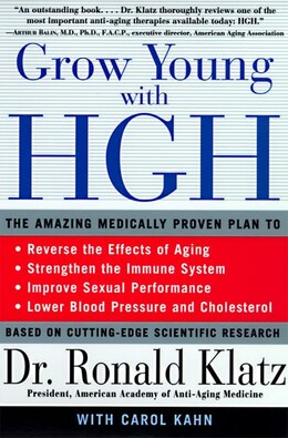 Book Grow Young With Hgh: The Amazing Medically Proven Plan To Reverse Aging by Ronald Klatz