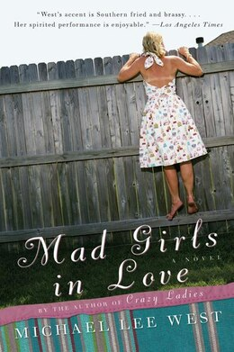 Book Mad Girls In Love: A Novel by Michael Lee West