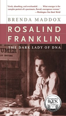 Book Rosalind Franklin: The Dark Lady of DNA by Brenda Maddox