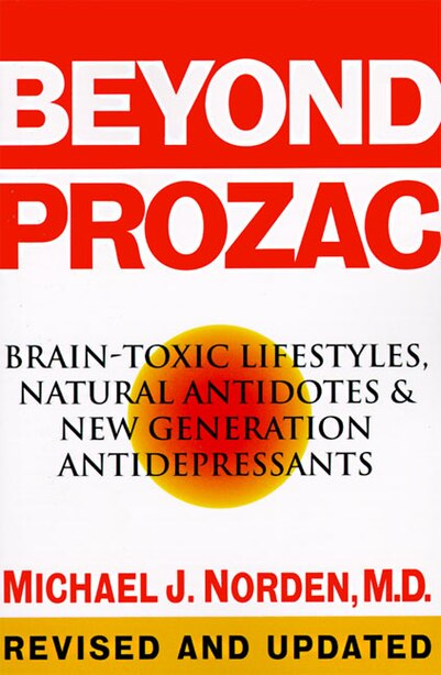 Beyond Prozac: Antidotes for Modern Times by Michael J. Norden