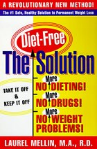 The Solution: For Safe, Healthy, and Permanent Weight Loss