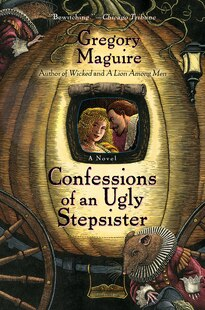 Confessions Of An Ugly Stepsister: A Novel