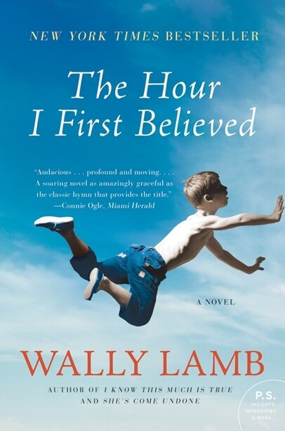 The Hour I First Believed: A Novel by Wally Lamb
