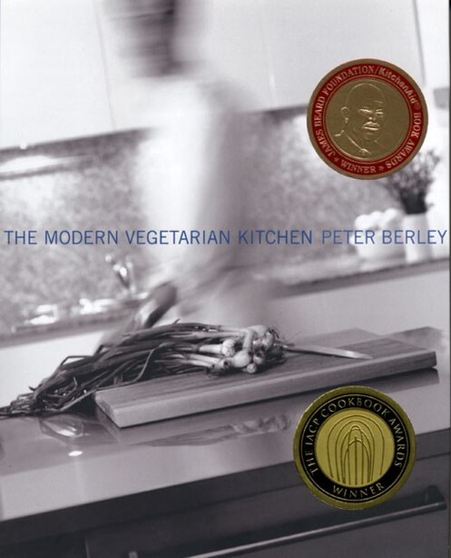 The Modern Vegetarian Kitchen by Peter Berley