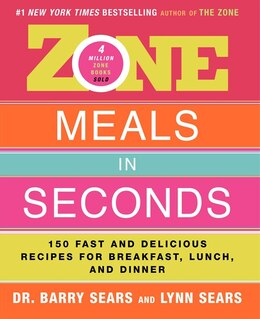 Book Zone Meals In Seconds: 150 Fast and Delicious Recipes for Breakfast, Lunch, and Dinner by Barry Sears
