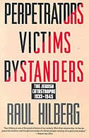Book Perpetrators Victims Bystanders: Jewish Catastrophe 1933-1945 by Raul Hilberg