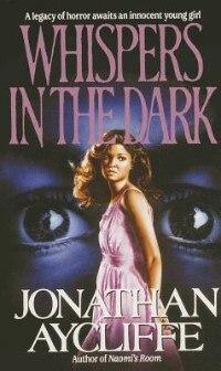 Book Whispers In The Dark: Whispers In The Dark by Jonathan Aycliffe