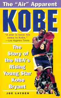 Kobe: The Story Of The Nba's Rising Young Star Kobe Bryant by Joe Layden
