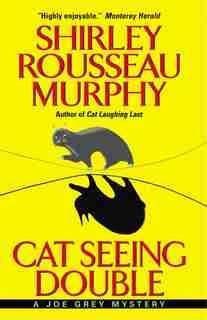 Cat Seeing Double: A Joe Grey Mystery by Shirley Rousseau Murphy