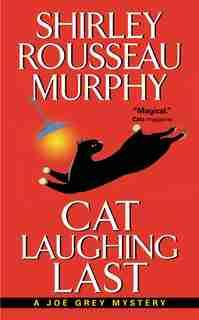 Cat Laughing Last: A Joe Grey Mystery by Shirley Rousseau Murphy