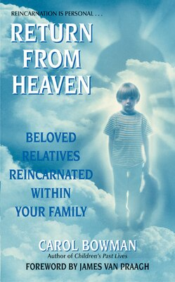 Book Return From Heaven: Beloved Relatives Reincarnated Within Your Family by Carol Bowman