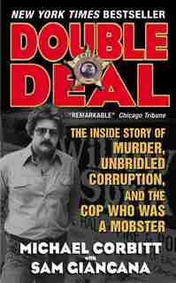 Double Deal: The Inside Story of Murder, Unbridled Corruption, and the Cop Who Was a Mobster by Sam Giancana