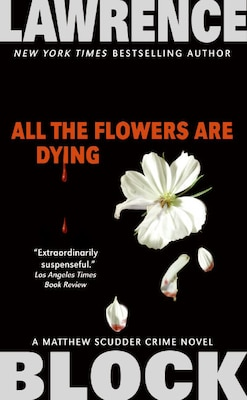 Book All the Flowers Are Dying by Lawrence Block
