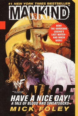 Book Have A Nice Day: A Tale of Blood and Sweatsocks by Mick Foley