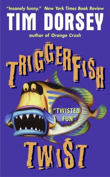 Triggerfish Twist by Tim Dorsey