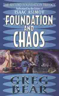 Foundation and Chaos: The Second Foundation Trilogy by Greg Bear