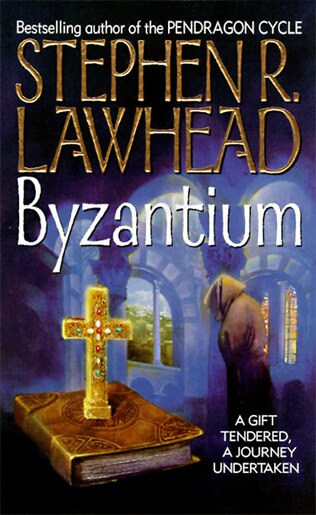 Byzantium by Stephen R Lawhead