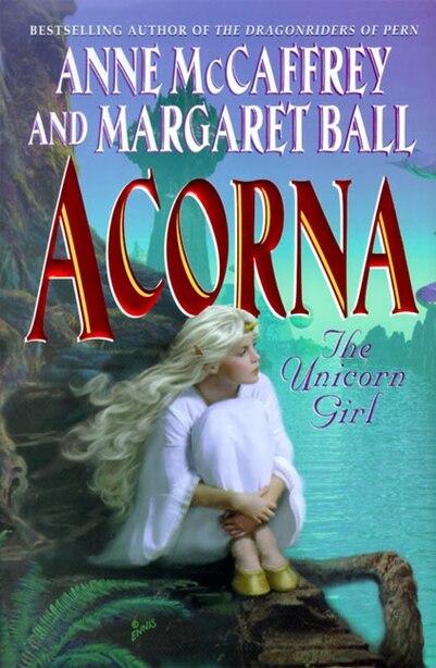 Acorna: The Unicorn Girl by Anne Mccaffrey