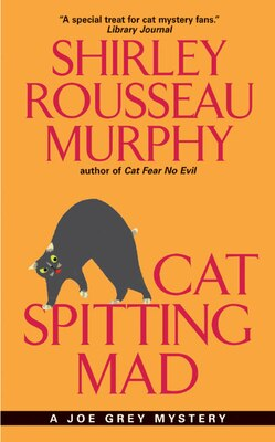 Book Cat Spitting Mad: A Joe Grey Mystery by Shirley Rousseau Murphy