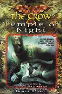 Crow, The: Temple Of Night: Temple Of Night by S P Somtow