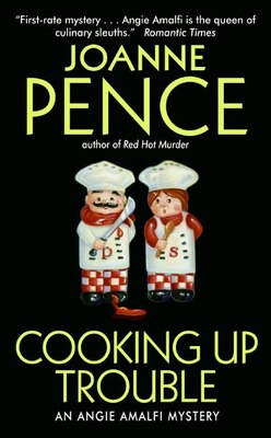 Book Cooking Up Trouble: An Angie Amalfi Mystery by Joanne Pence