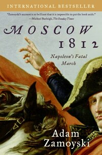Moscow 1812: Napoleon's Fatal March